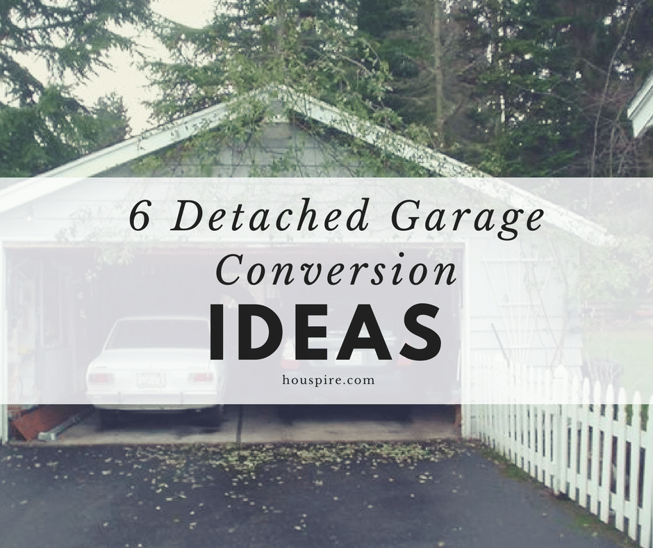 6 Detached Garage Conversion Ideas
