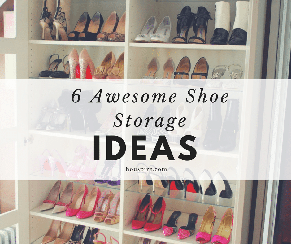 6 Awesome Shoe Storage Ideas