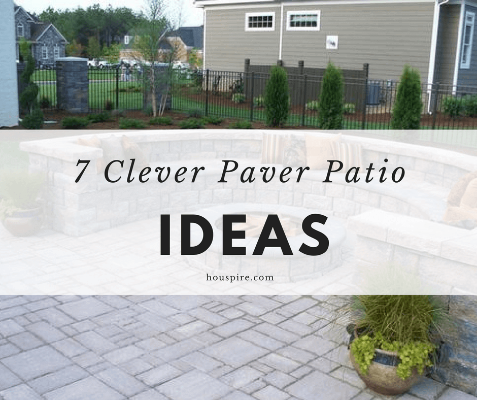 7 clever paver patio ideas houspire Paver patio ideas