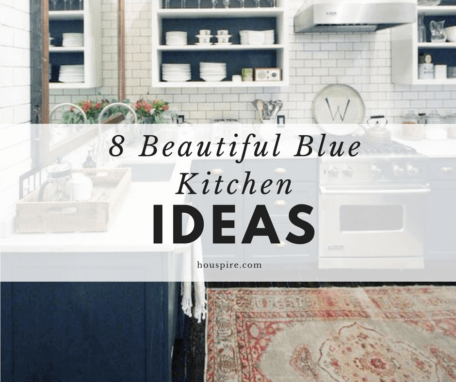 8 Beautiful Blue Kitchen Ideas