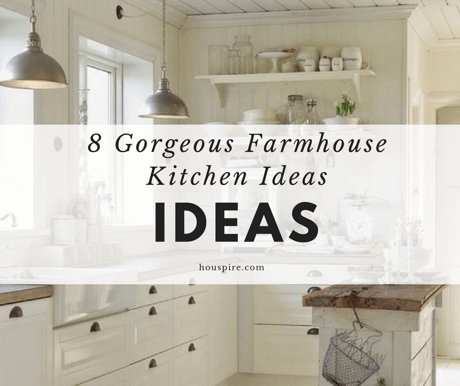 8 Gorgeous Farmhouse Kitchen Ideas Houspire