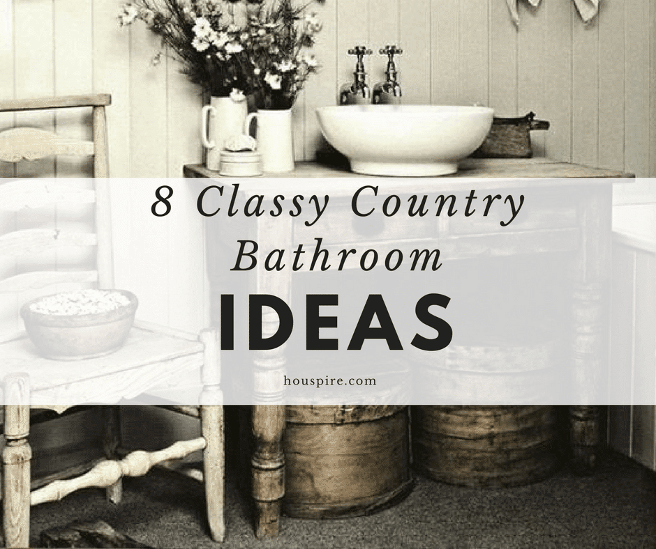 8 Classy Country Bathroom Ideas