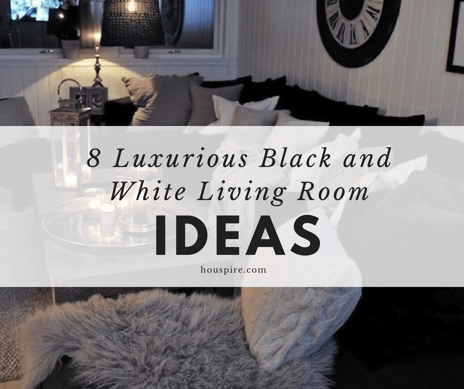 8 Luxurious Black and White Living Room Ideas