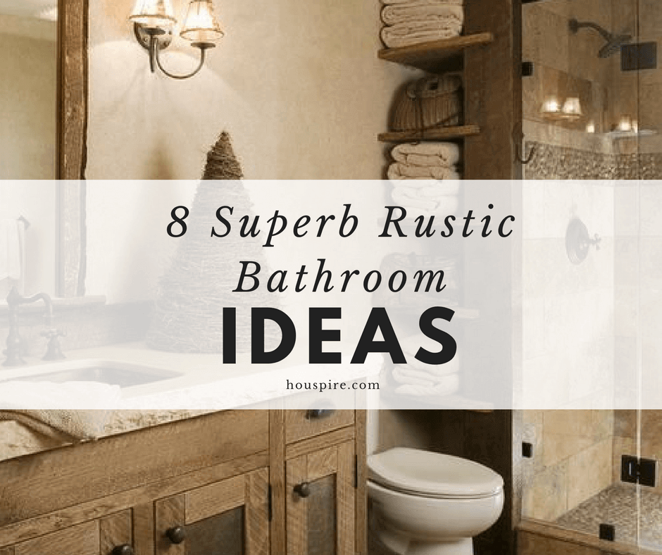 8 Superb Rustic Bathroom Ideas