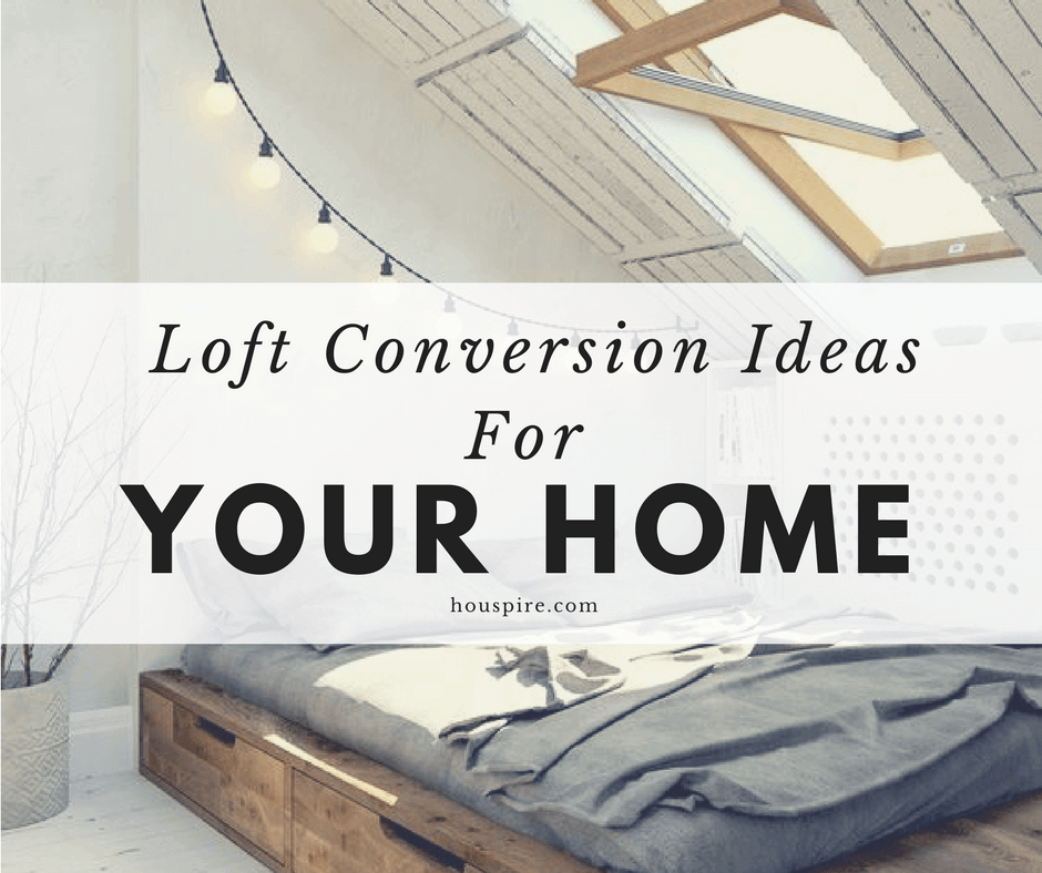 A Proper Loft Conversion The Costs And Right Professionals: Loft Conversion Ideas For Your Home