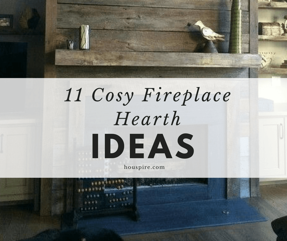 11 Cosy Fireplace Hearth Ideas