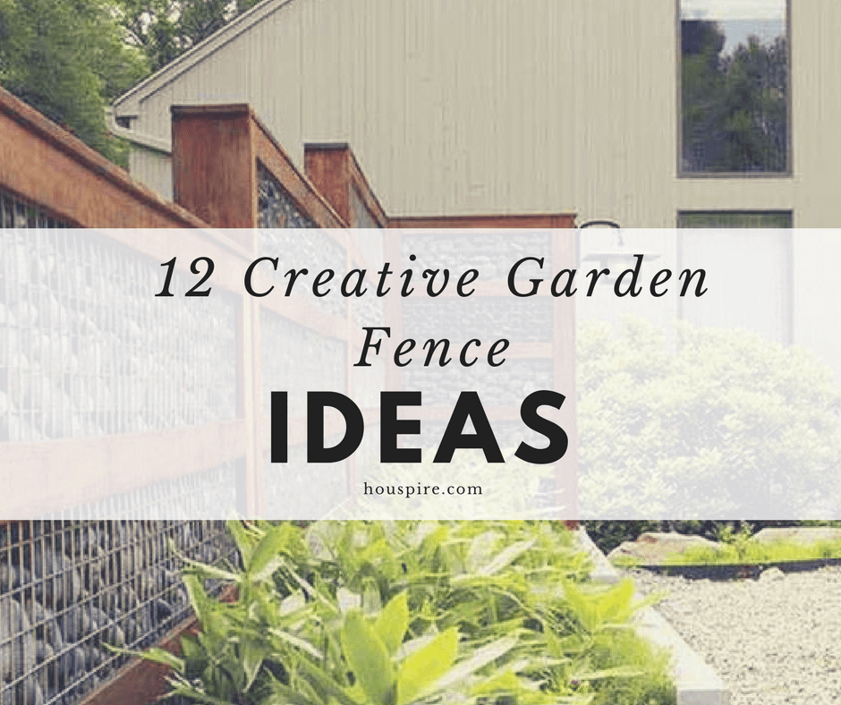 12 Creative Garden Fence Ideas