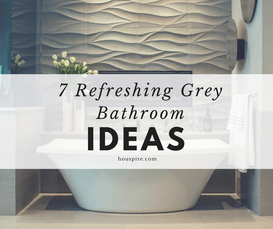 7 Refreshing Grey Bathroom Ideas