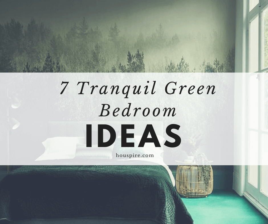 7 Tranquil Green Bedroom Ideas