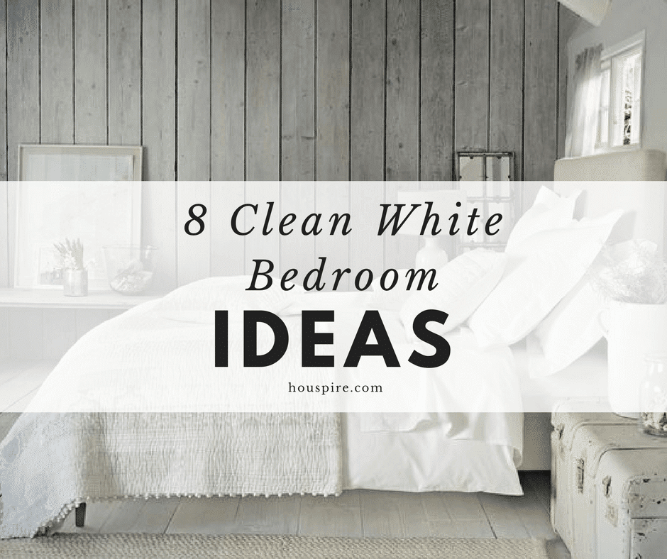8 Clean White Bedroom Ideas