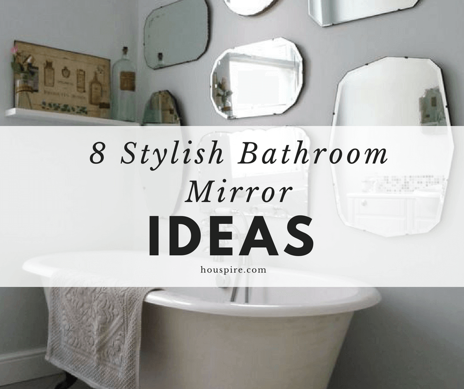 8 Stylish Bathroom Mirror Ideas