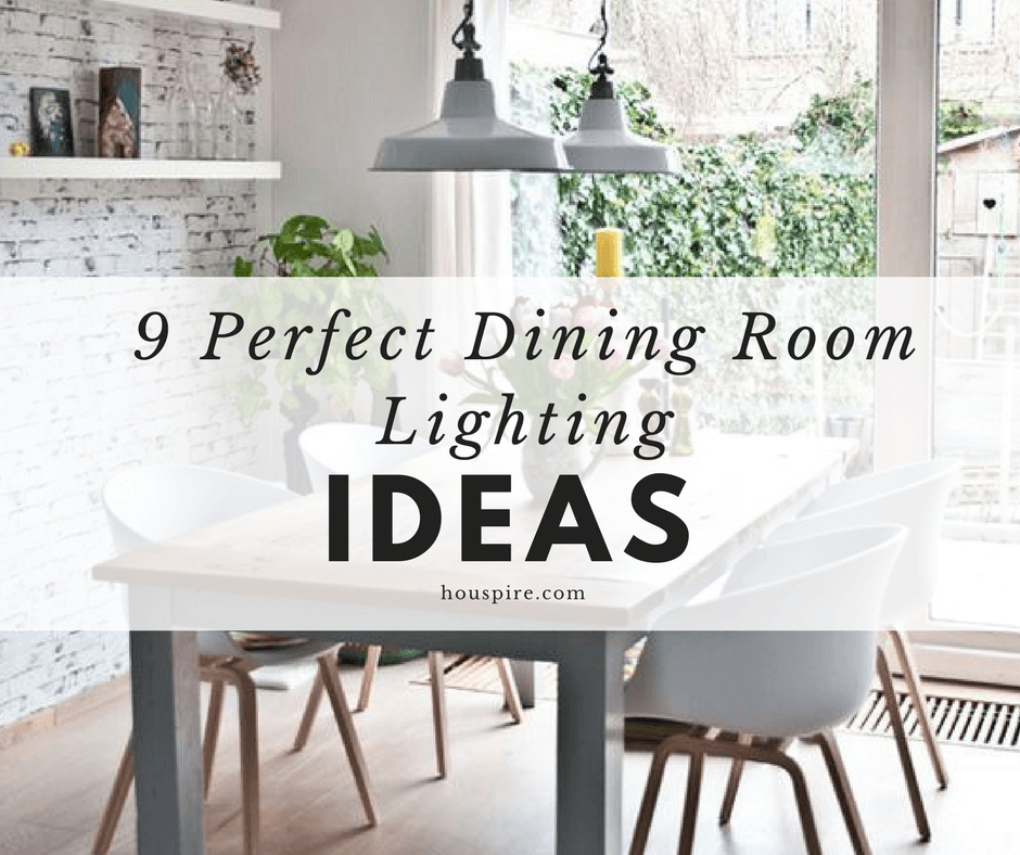 9 Perfect Dining Room Lighting Ideas 1