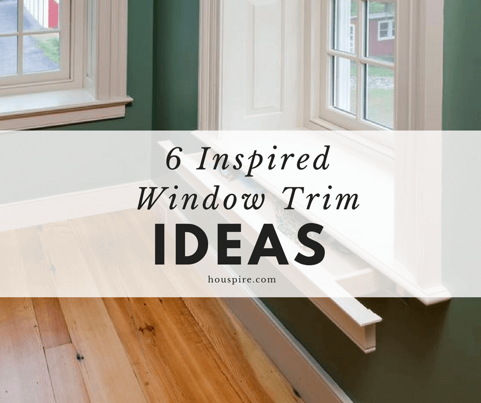 6 Inspired Window Trim Ideas 1
