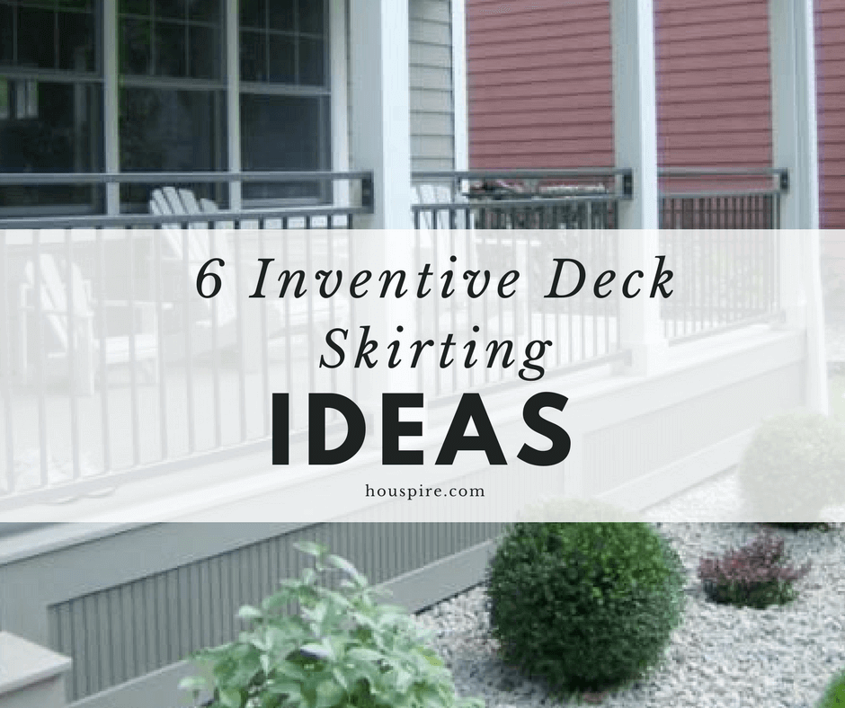 6 Inventive Deck Skirting Ideas - Houspire