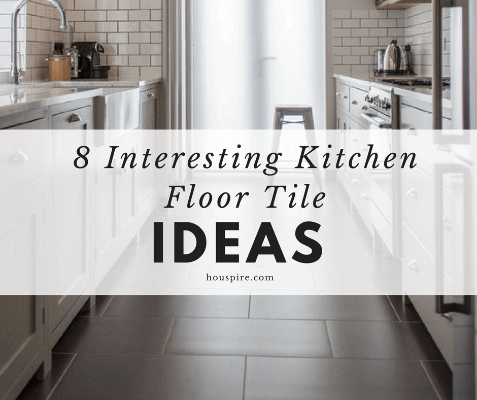 8 Interesting Kitchen Floor Tile Ideas