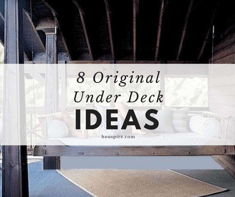 8 Original Under Deck Ideas