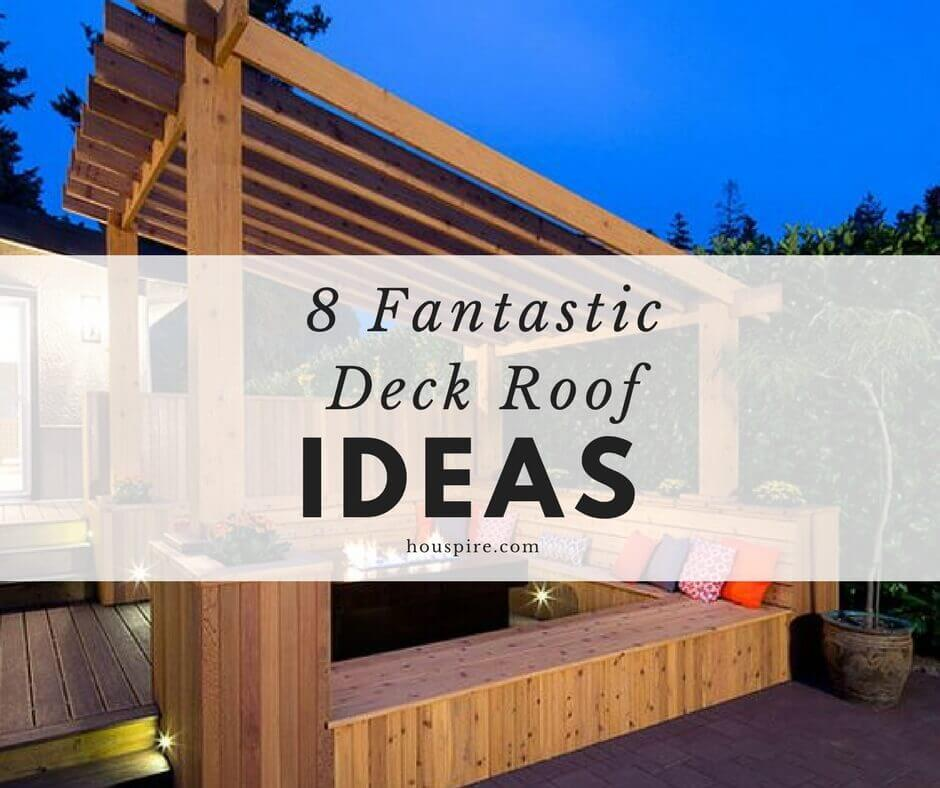 8 Fantastic Deck Roof Ideas