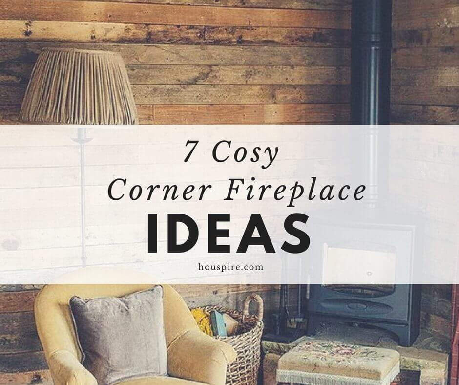 7 Cosy Corner Fireplace Ideas