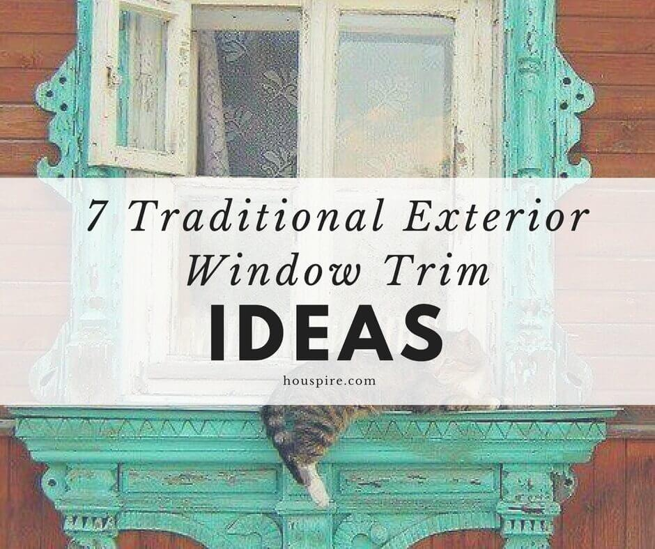 7 Traditional Exterior Window Trim Ideas