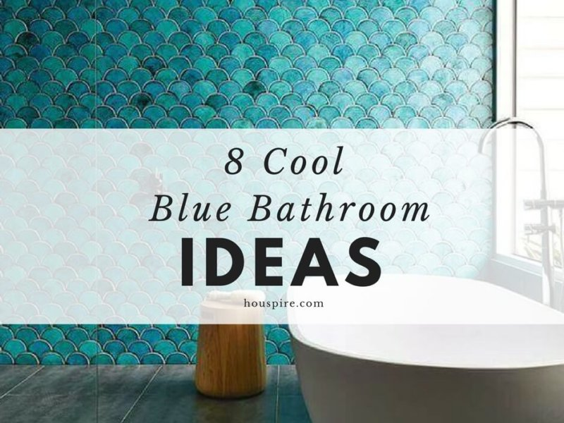 8 Cool Blue Bathroom Ideas