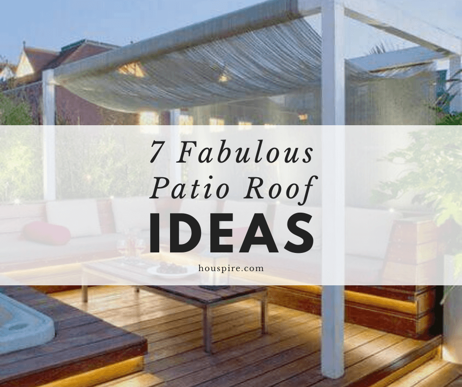 7 Fabulous Patio Roof Ideas 1